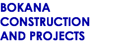 BOKANA CONSTRUCTION AND PROJECTS